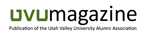 UVU Magazine | Publication of the Utah Valley University Alumni Association